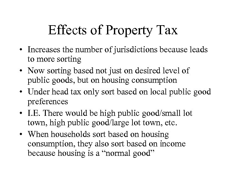 Effects of Property Tax • Increases the number of jurisdictions because leads to more