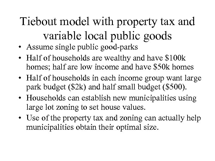 Tiebout model with property tax and variable local public goods • Assume single public