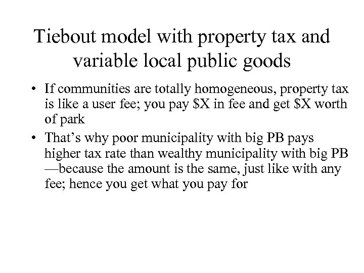 Tiebout model with property tax and variable local public goods • If communities are