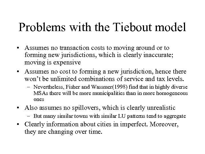 Problems with the Tiebout model • Assumes no transaction costs to moving around or