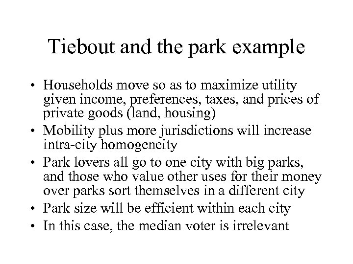 Tiebout and the park example • Households move so as to maximize utility given