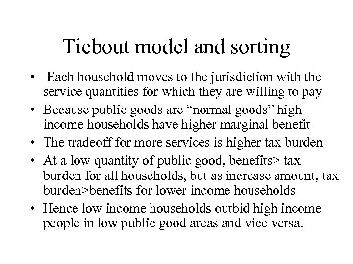 Tiebout model and sorting • Each household moves to the jurisdiction with the service