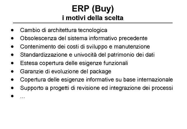 ERP (Buy) i motivi della scelta · · · · · Cambio di architettura