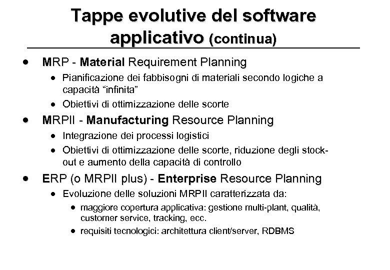 Tappe evolutive del software applicativo (continua) · MRP - Material Requirement Planning · Pianificazione