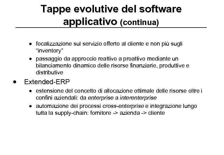 Tappe evolutive del software applicativo (continua) · focalizzazione sul servizio offerto al cliente e