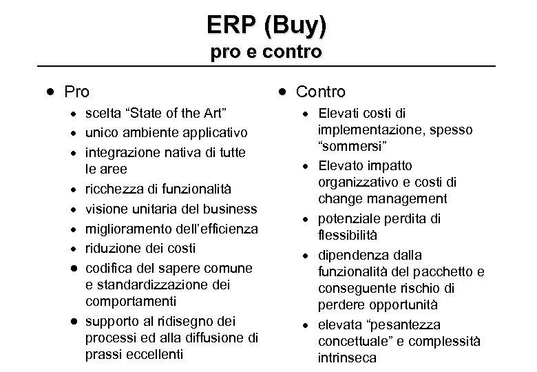 """ERP (Buy) pro e contro · Pro · scelta """"State of the Art"""" ·"""