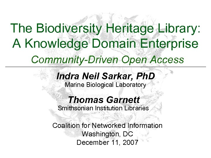 The Biodiversity Heritage Library: A Knowledge Domain Enterprise Community-Driven Open Access Indra Neil Sarkar,
