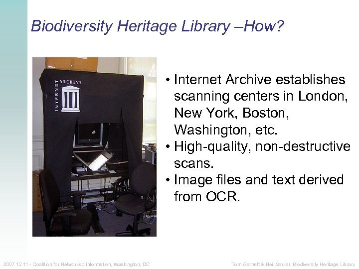 Biodiversity Heritage Library –How? • Internet Archive establishes scanning centers in London, New York,
