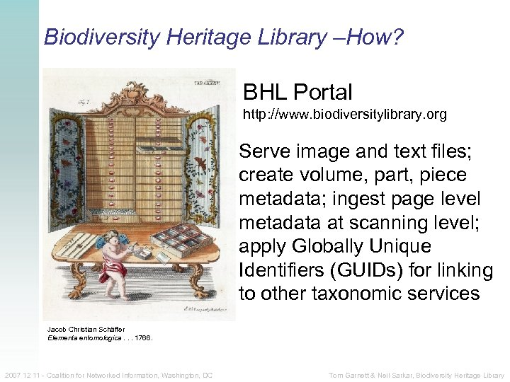 Biodiversity Heritage Library –How? BHL Portal http: //www. biodiversitylibrary. org Serve image and text