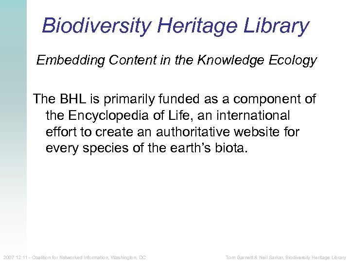 Biodiversity Heritage Library Embedding Content in the Knowledge Ecology The BHL is primarily funded