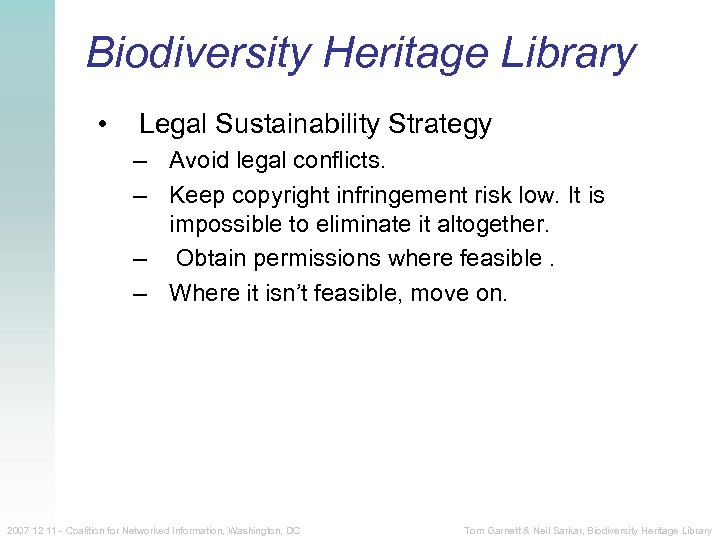 Biodiversity Heritage Library • Legal Sustainability Strategy – Avoid legal conflicts. – Keep copyright