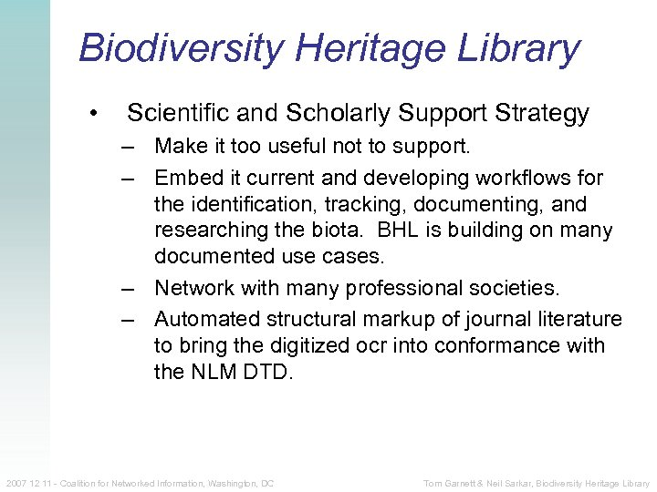 Biodiversity Heritage Library • Scientific and Scholarly Support Strategy – Make it too useful