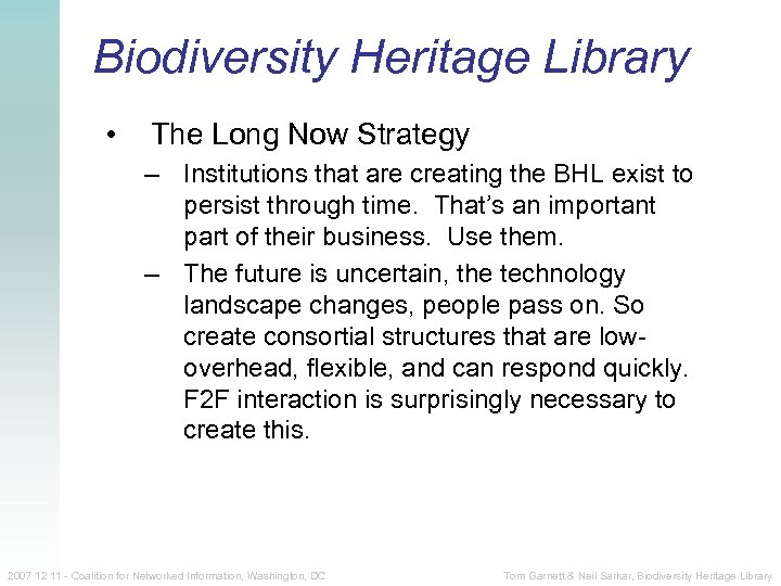Biodiversity Heritage Library • The Long Now Strategy – Institutions that are creating the