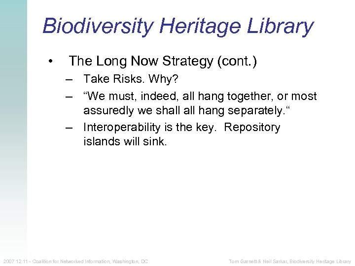 Biodiversity Heritage Library • The Long Now Strategy (cont. ) – Take Risks. Why?