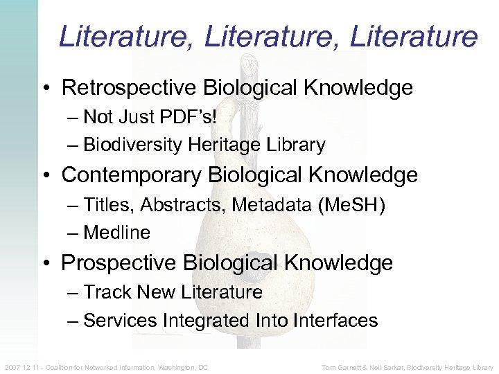 Literature, Literature • Retrospective Biological Knowledge – Not Just PDF's! – Biodiversity Heritage Library