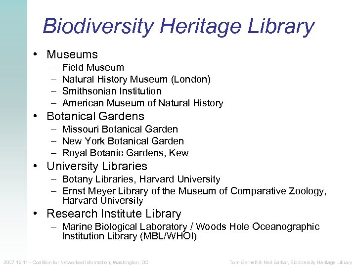 Biodiversity Heritage Library • Museums – – Field Museum Natural History Museum (London) Smithsonian