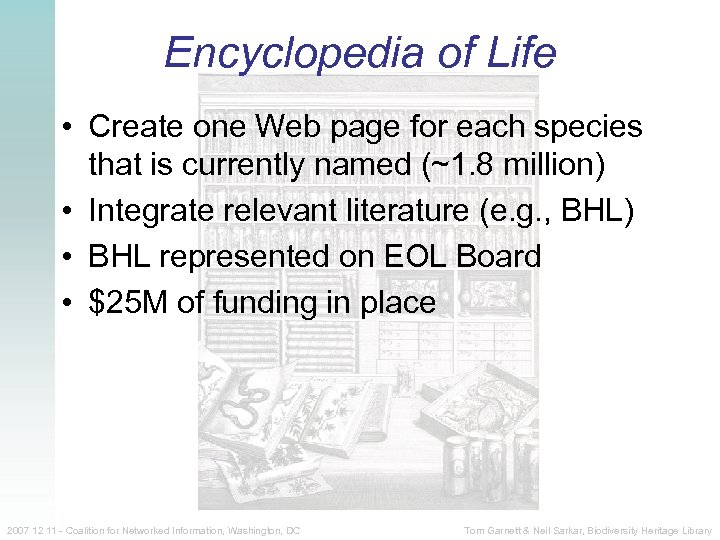 Encyclopedia of Life • Create one Web page for each species that is currently
