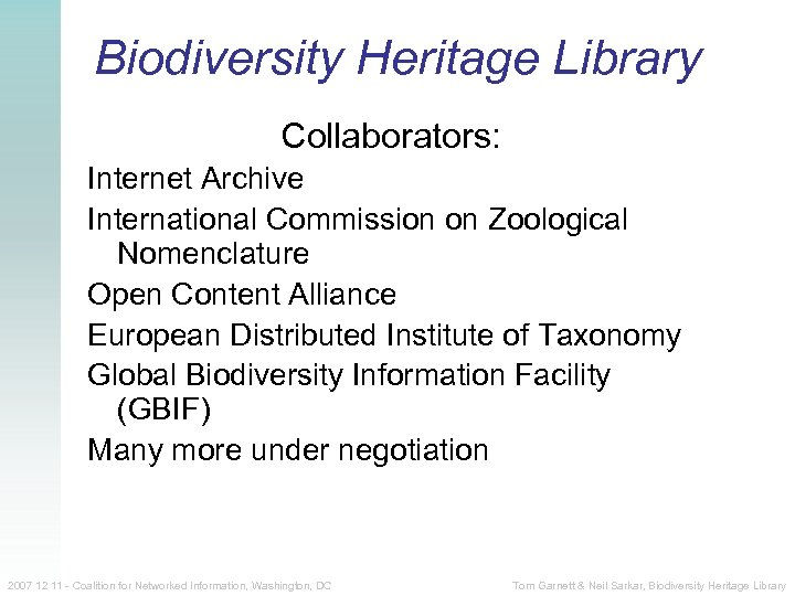 Biodiversity Heritage Library Collaborators: Internet Archive International Commission on Zoological Nomenclature Open Content Alliance