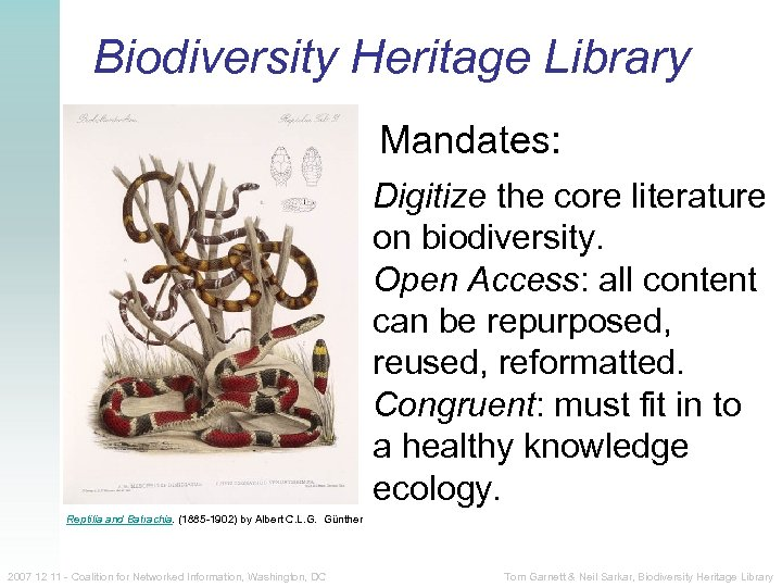 Biodiversity Heritage Library Mandates: Digitize the core literature on biodiversity. Open Access: all content