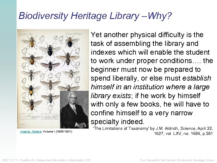 Biodiversity Heritage Library –Why? Yet another physical difficulty is the task of assembling the