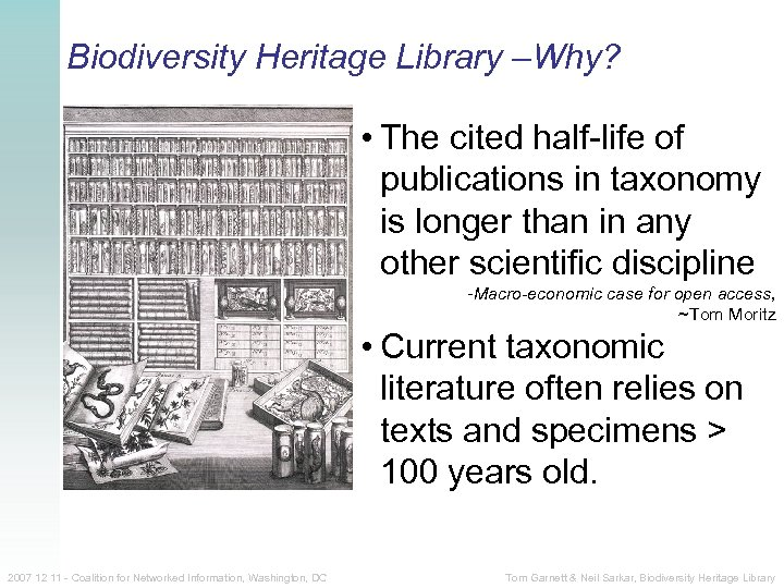 Biodiversity Heritage Library –Why? • The cited half-life of publications in taxonomy is longer