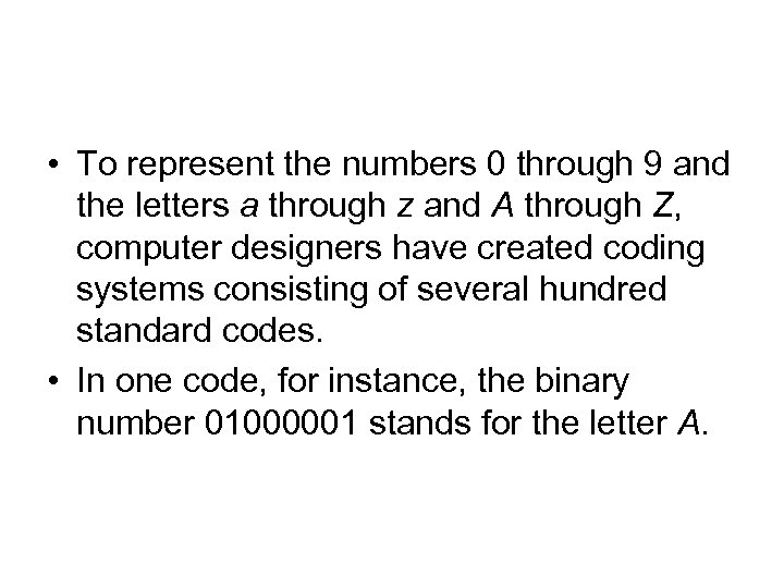 • To represent the numbers 0 through 9 and the letters a through