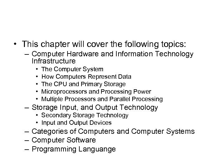 • This chapter will cover the following topics: – Computer Hardware and Information