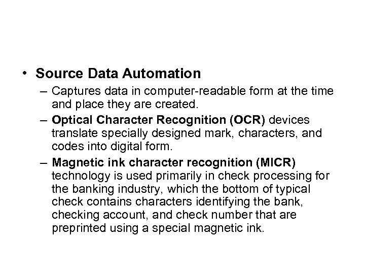 • Source Data Automation – Captures data in computer-readable form at the time