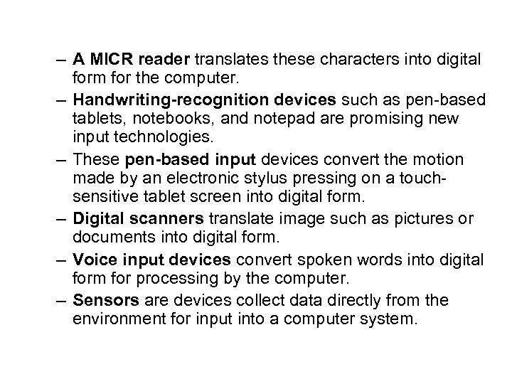 – A MICR reader translates these characters into digital form for the computer. –