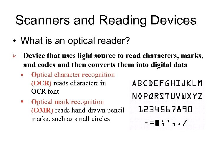 Scanners and Reading Devices • What is an optical reader? Ø Device that uses