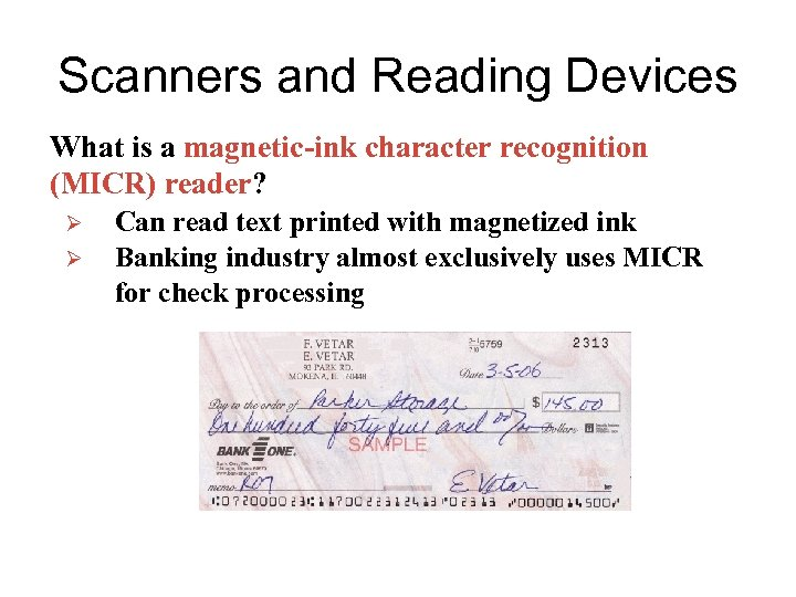 Scanners and Reading Devices What is a magnetic-ink character recognition (MICR) reader? Ø Ø