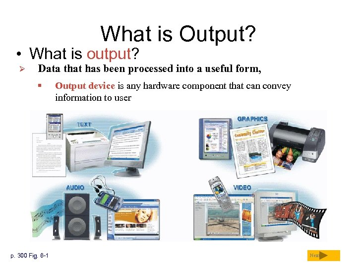 What is Output? • What is output? Ø Data that has been processed into