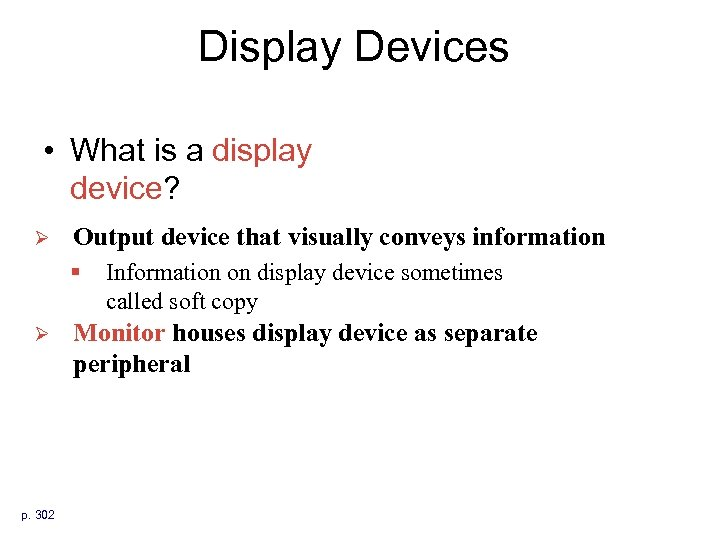 Display Devices • What is a display device? Ø Output device that visually conveys