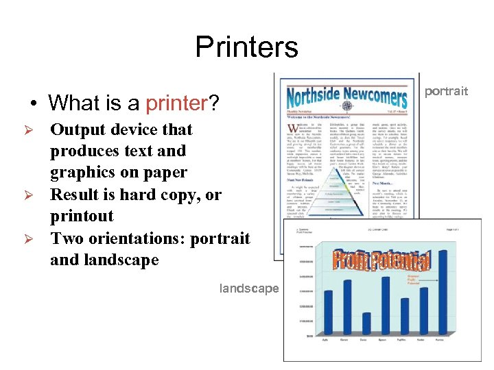 Printers • What is a printer? Ø Ø Ø Output device that produces text