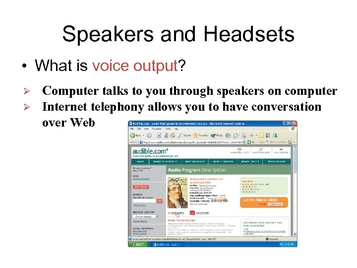 Speakers and Headsets • What is voice output? Ø Ø Computer talks to you