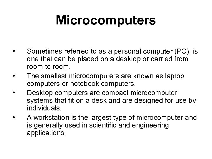 Microcomputers • • Sometimes referred to as a personal computer (PC), is one that