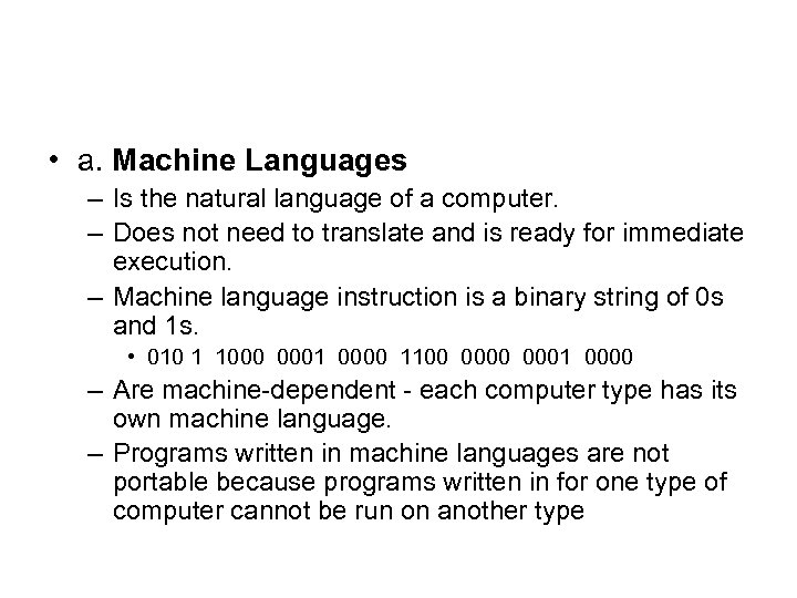 • a. Machine Languages – Is the natural language of a computer. –