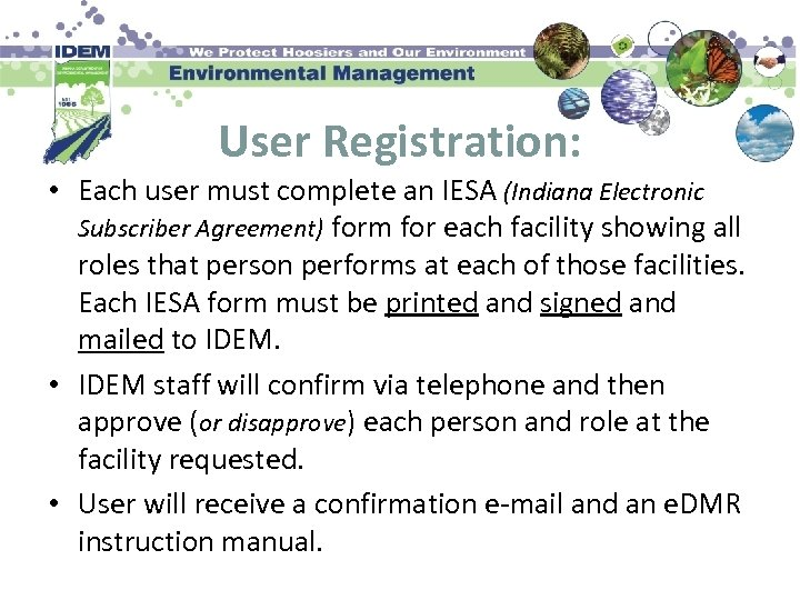 User Registration: • Each user must complete an IESA (Indiana Electronic Subscriber Agreement) form
