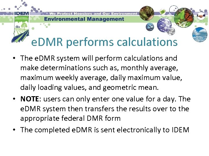 e. DMR performs calculations • The e. DMR system will perform calculations and make