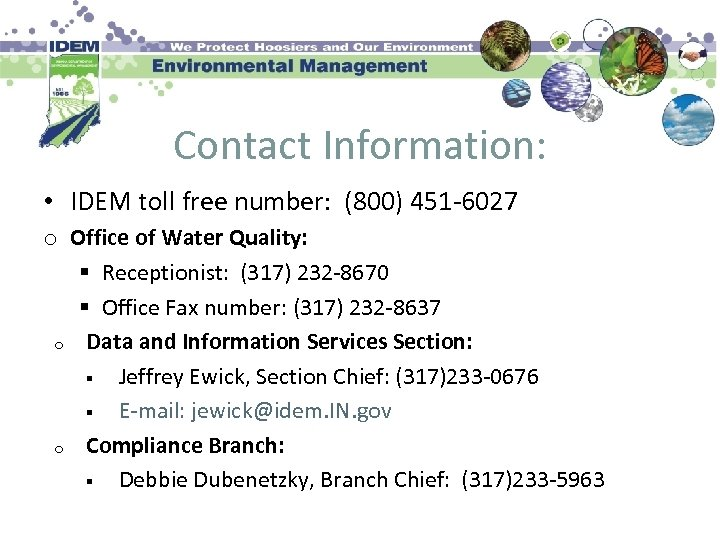 Contact Information: • IDEM toll free number: (800) 451 -6027 o Office of Water