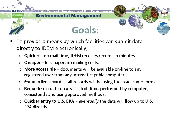 Goals: • To provide a means by which facilities can submit data directly to