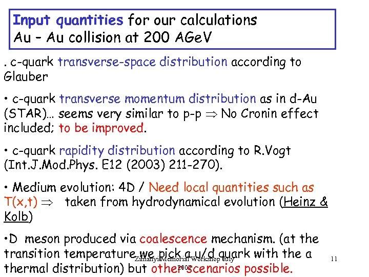 Input quantities for our calculations Au – Au collision at 200 AGe. V. c-quark