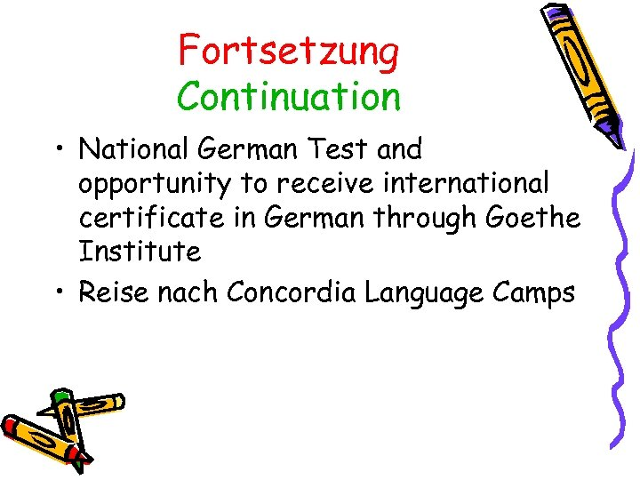 Fortsetzung Continuation • National German Test and opportunity to receive international certificate in German