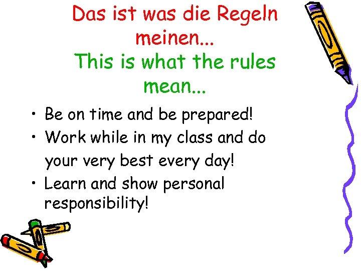 Das ist was die Regeln meinen. . . This is what the rules mean.