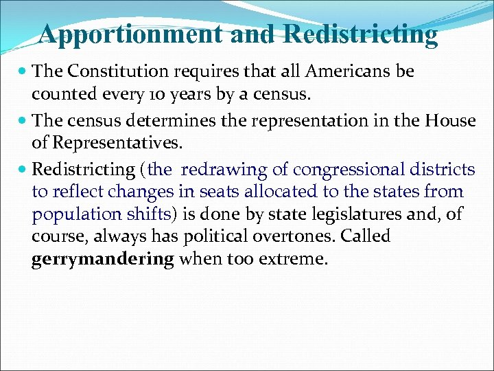 Apportionment and Redistricting The Constitution requires that all Americans be counted every 10 years