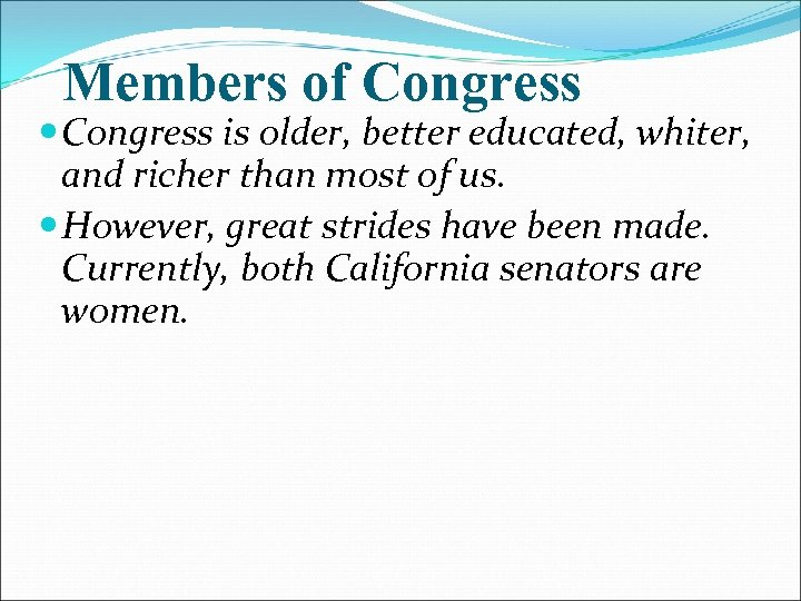 Members of Congress is older, better educated, whiter, and richer than most of us.