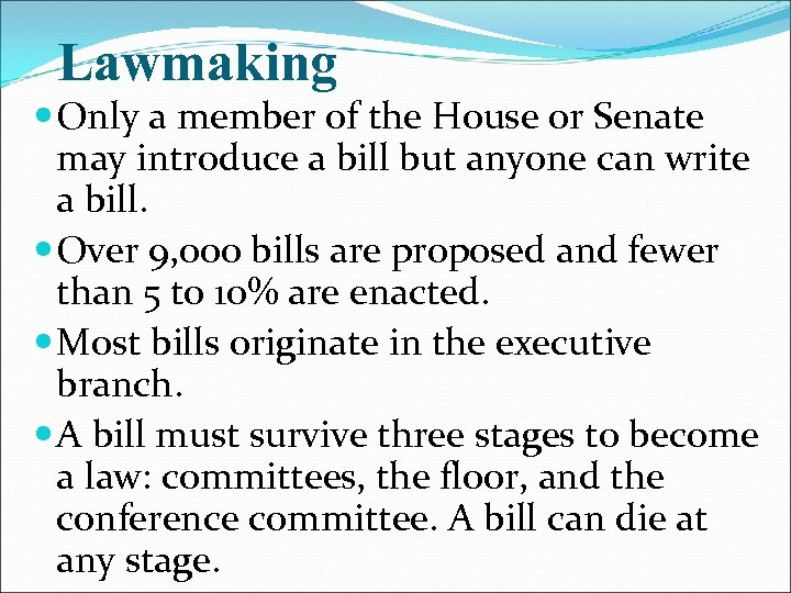 Lawmaking Only a member of the House or Senate may introduce a bill but
