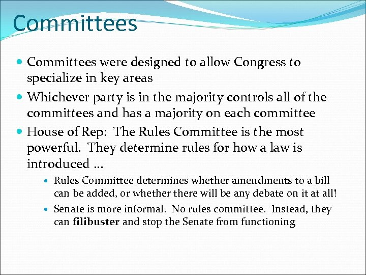 Committees were designed to allow Congress to specialize in key areas Whichever party is