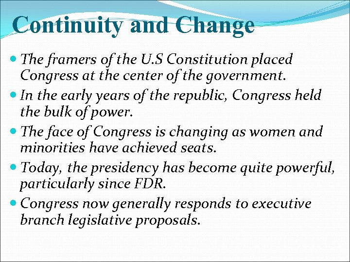 Continuity and Change The framers of the U. S Constitution placed Congress at the