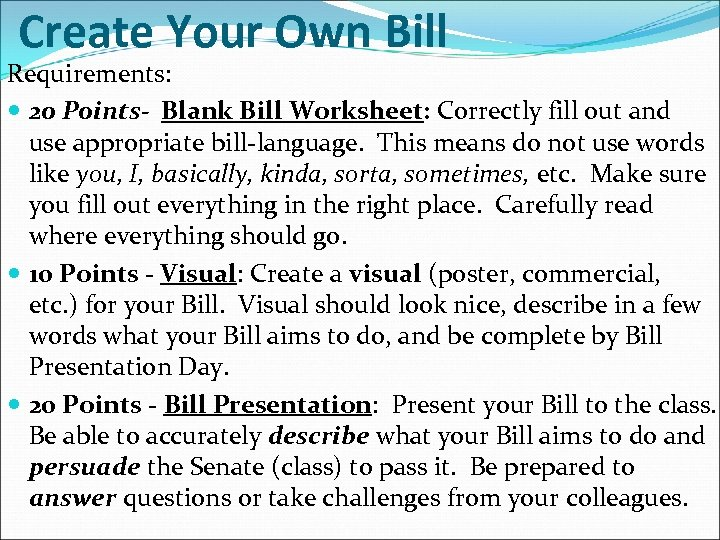 Create Your Own Bill Requirements: 20 Points- Blank Bill Worksheet: Correctly fill out and